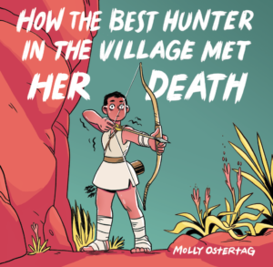 How the Best Hunter in the Village Met Her Death