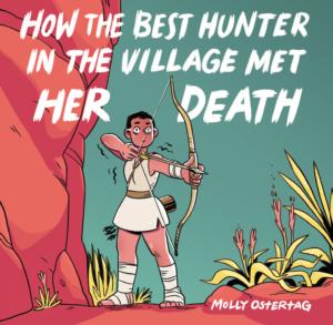 How the Best Hunter in the Village Met Her Death