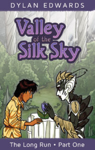 Valley of the Silk Sky: The Long Run Part One